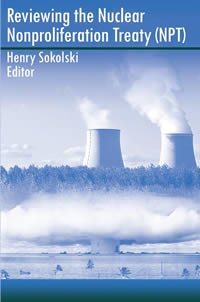 Reviewing the NPT, Sokolski