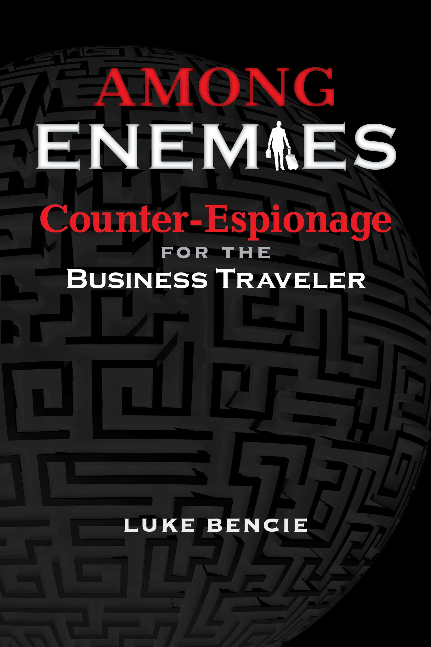 Among Enemies:  Counter-Espionage for Business Travelers
