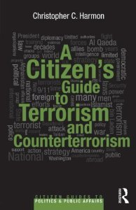 A Citizen's Guide to Terrorism and Counterterrorism, Harmon