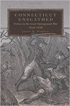 Connecticut Unscathed: Victory in the Great Narragansett War, 1675%u20131676