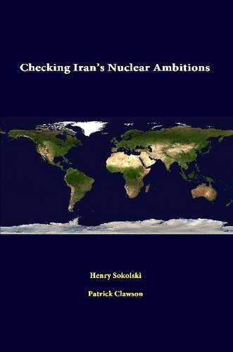 Checking Iran's Nuclear Ambitions, Sokolski