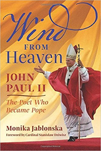 Wind from Heaven: John Paul II: The Poet Who Became Pope