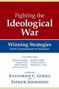 Fighting the Ideological War: Winning Strategies from Communism to Islamism