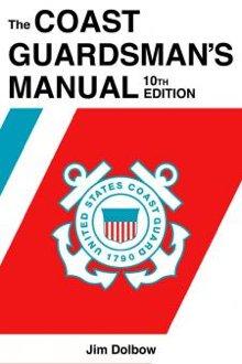 iwp alumnus jim dolbow publishes the coast guardsman s manual 10th rh iwp edu coast guard manuals and publications coast guard manual of arms