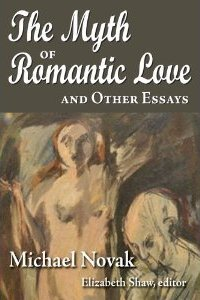 Novak, The Myth of Romantic Love