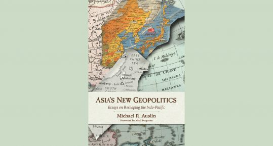book cover Asia's New Geopolitics: Essays on Reshaping the Indo-Pacific